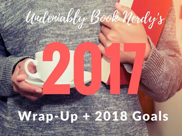 2017 Reading Goals Wrap-Up + 2018 Bookish Goals