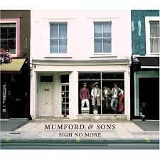 Mumford And Sons - Sigh No More (2010)