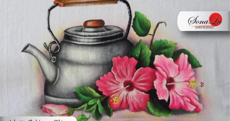 Sonalu Pinturas: Aula 191 - Chaleira com Hibisco