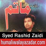 http://www.humaliwalayazadar.com/2016/10/syed-rashid-zaidi-nohay-2017.html