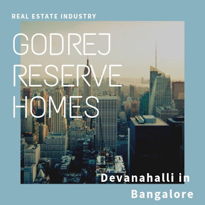 Godrej reserve homes launching soon in devanahalli bangalore.