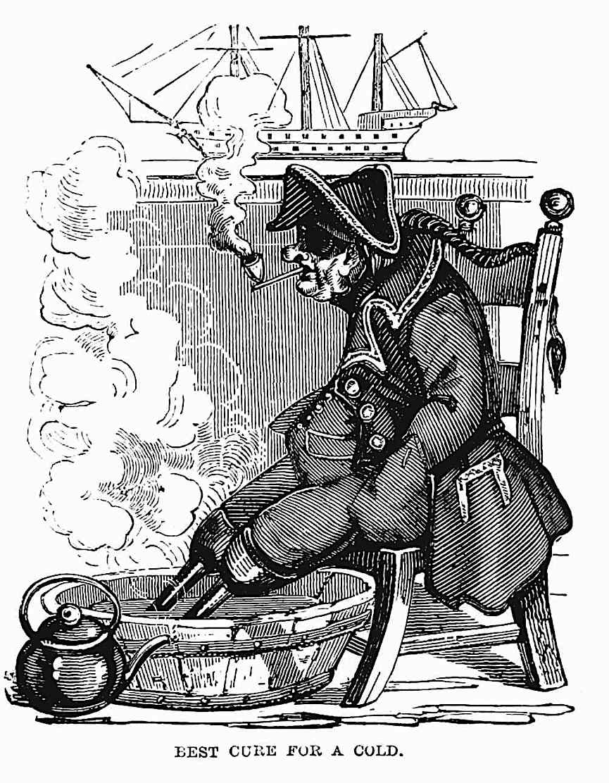 "an 1861 cartoon of an old captain soaking his two peglegs, ""best cure for a cold"""