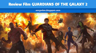 Review Film GUARDIANS OF THE GALAXY 2