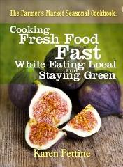 Kindle Edition: The Farmer's Market Seasonal Cookbook