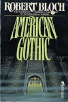 http://thepaperbackstash.blogspot.com/2007/12/american-gothic-by-robert-bloch.html