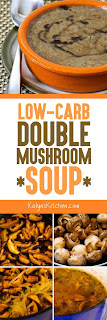 Low-Carb Double Mushroom Soup Recipe, Inspired by Anthony Bourdain's Mushroom Soup [found on KalynsKitchen.com]