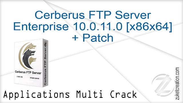Cerberus FTP Server Enterprise 10.0.11.0 [x86x64] + Patch   |  48.9 MB