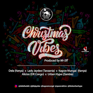 Taurus Musik Ft. Lady Jaydee X Dela X Alicios X Kagwe Mungai X Urban Hype - Christmas Vibes