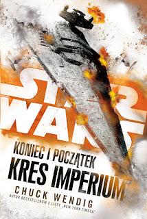 Star Wars: Koniec i początek: Kres Imperium - Chuck Wendig
