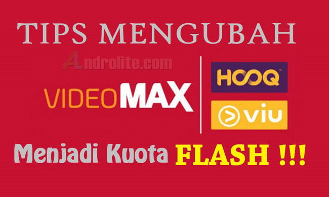 Cara Ubah Kuota Videomax / Hooq / Viu Jadi Paket Flash / Reguler terbaru