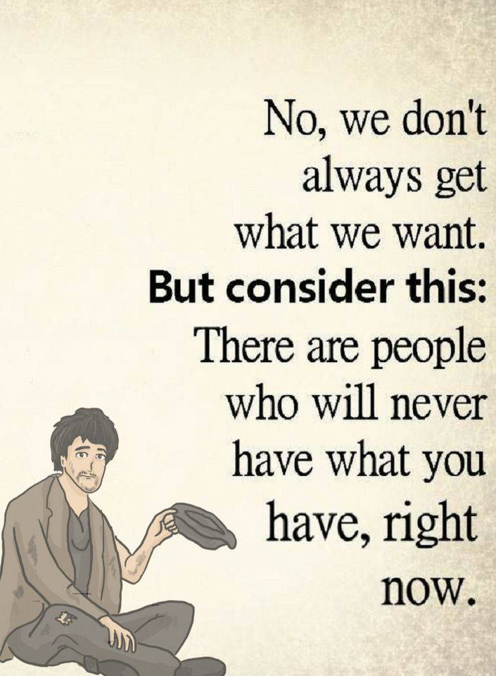 Quotes No We Dont Always Get What We Want But Consider This There