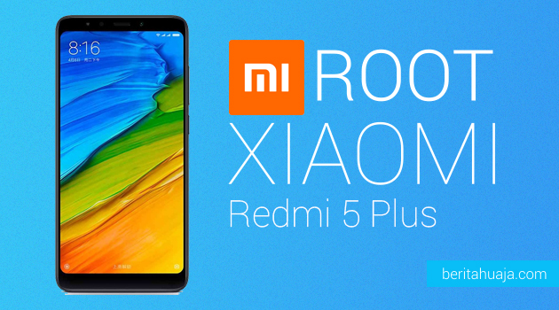 How To Root Xiaomi Redmi 5 Plus And Install TWRP Recovery