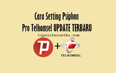 Cara Setting Psiphon Telkomsel Terbaru 2018