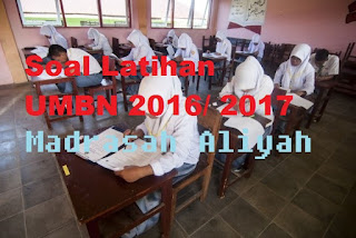 Contoh Soal UAMBN Madrasah Aliyah (MA/ MAK) 2016/ 2017