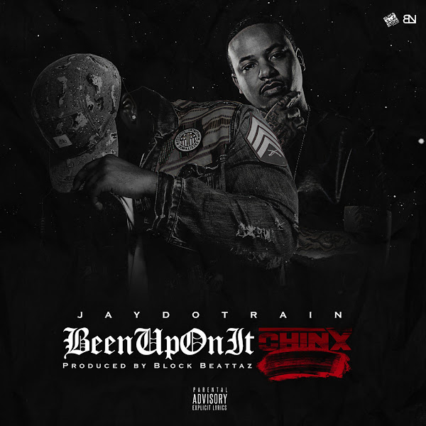 Jay Dot Rain - 'Been Up On It' (feat. Chinx) - Single Cover