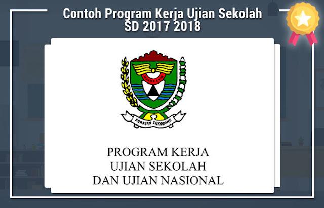 Contoh Program Kerja Ujian Sekolah SD 2017 2018