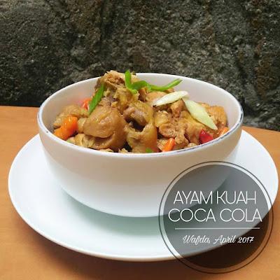 Resep Ayam Kuah Coca Cola By @dapurwafda