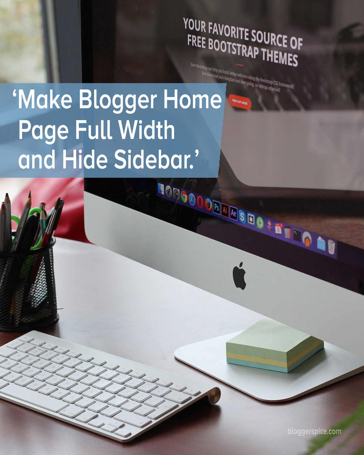 How to Make Blogger Home Page Full Width and Hide Sidebar?