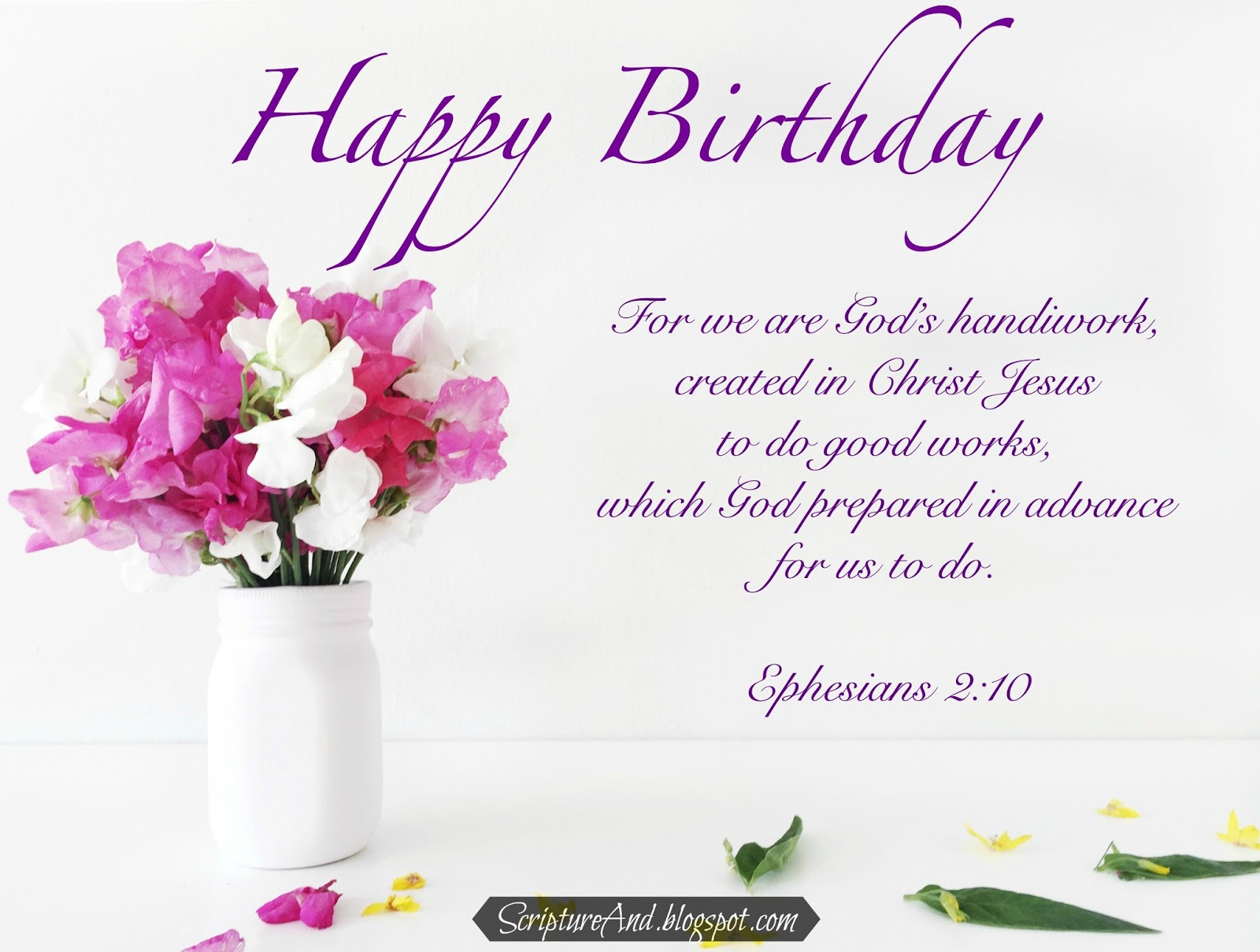 Happy Birthday With Flowers In A Vase And Ephesians 210 From ScriptureAndblogspot