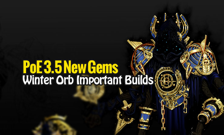 poe 3 5 new gems winter orb important builds. Black Bedroom Furniture Sets. Home Design Ideas