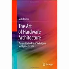 The Art of Hardware Architecture Design Methods and Techniques for Digital Circuits
