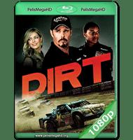 DIRT (2018) WEB-DL 1080P HD MKV ESPAÑOL LATINO