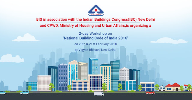 "Banner depicting a road with background of buildings in an urban setting with text  ""BIS in association with the Indian Buildings Congress New Delhi and CPWD, Ministry of Housing and Urban Affairs, is organising a 2-day workshop on National Building Code of India 2016 on 20-21 February 2018 at Vigyan Bhavan New Delhi"