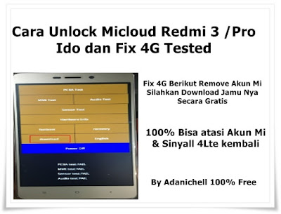 Cara Unlock Micloud Redmi 3 /Pro Ido dan Fix 4G Tested