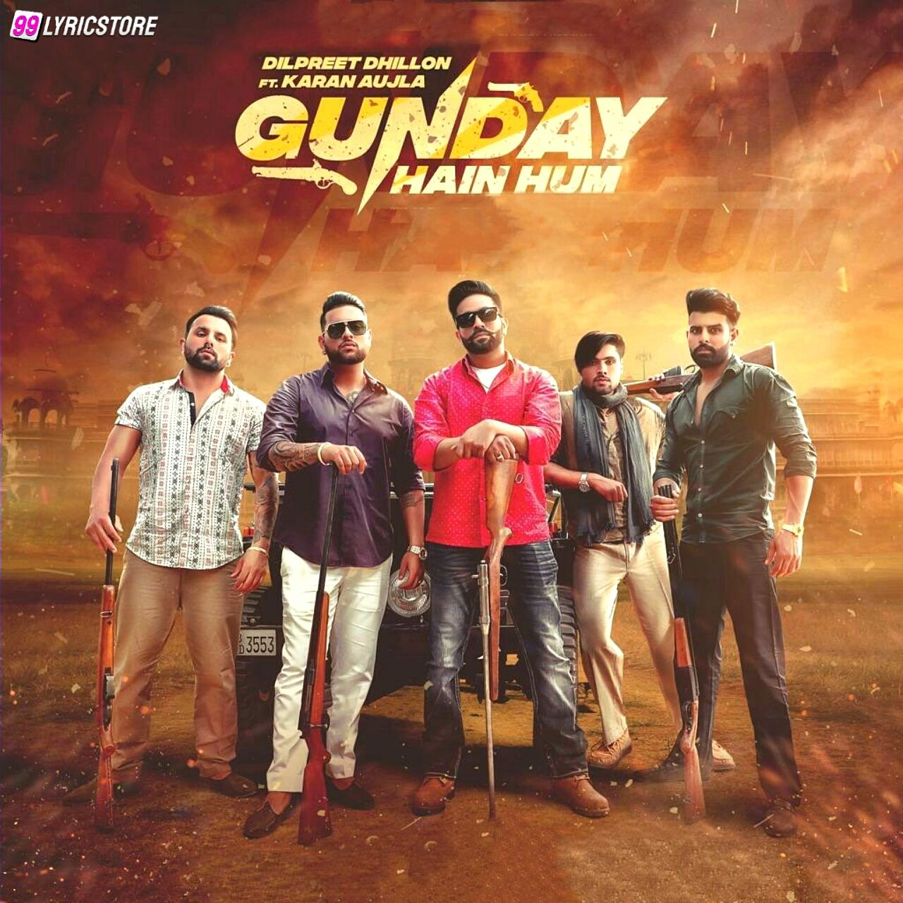 Gunday Hain Hum Punjabi Song Lyrics sung by Dilpreet Dhillon Ft Karan Aujla