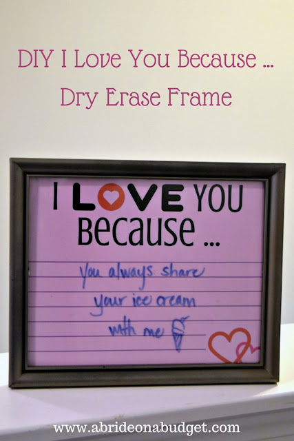 Want a fun gift idea for your significant other or a friend who is getting married? Check out this DIY I Love You Because ... Dry Erase Frame from www.abrideonabudget.com. You can get the printable for free in the post too.