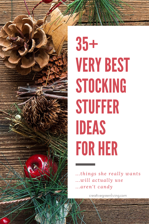 These are some of the best stocking stuffer ideas I've seen - for stuff she actually wants! Lots of good ideas for all the women in your life - stocking stuffers for your wife, girlfriend, mom and sister . All the ideas are things that aren't junk and things she will actually like and use. No candy, either! #creativegreenchristmas #creativegreenliving #stockingstuffer #gifts #giftideas #christmasgiftideas #stockingstufferideas #giftsforher #stockingstufferideas #stockingstuffersforher