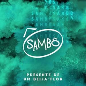 Baixar no Celular  Sambô - Presente De Um Beija-Flor Mp3