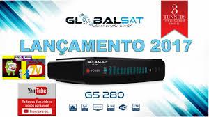 ATUALIZAÇÃO GLOBALSAT GS280 - 3 TURNERS V1.09.18776 - 15/11/2017
