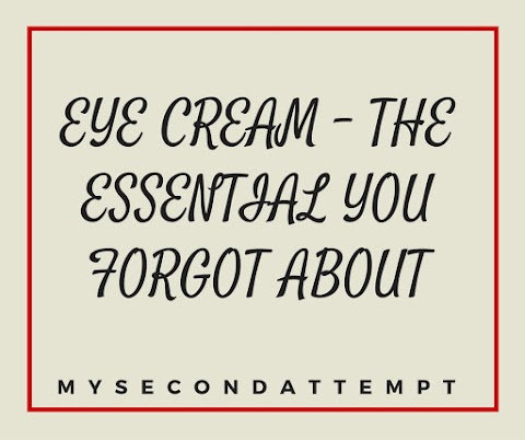 Eye Cream - The Essential You Forgot About