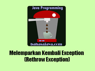 melemparkan kembali rethrow exception