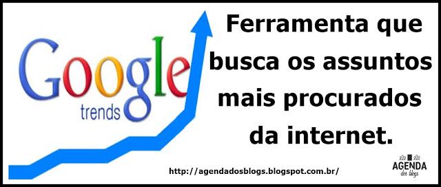 https://agendadosblogs.blogspot.com.br/2016/05/conheca-o-google-trends.html