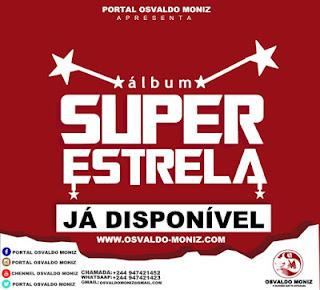 Osvaldo Moniz – Super Estrela (Álbum) download