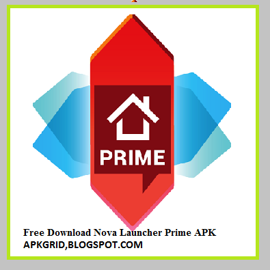 Free Download Latest Version of Nova Launcher Prime apk 5 5 4 and