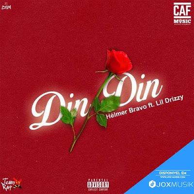 Helmer Bravo Feat Lil Drizzy - Din Din