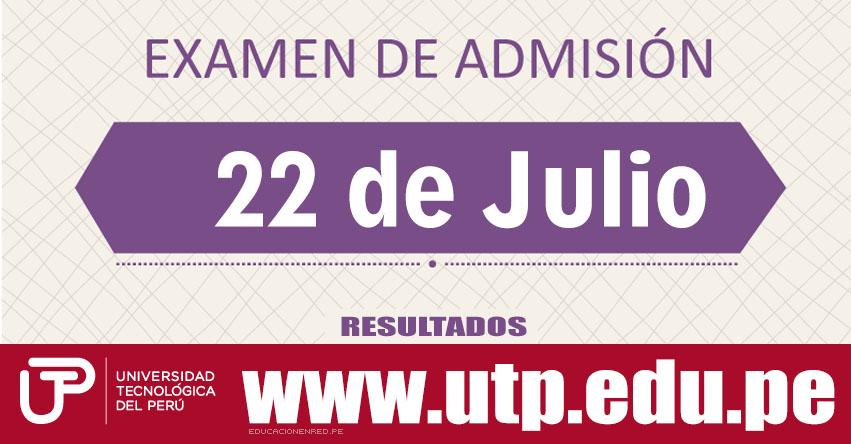 Resultados Examen UTP 2018 (22 Julio) Lista de Ingresantes Admisión - Universidad Tecnológica del Perú - www.utp.edu.pe
