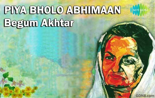 Piya Bholo Abhiman - Begum Akhtar