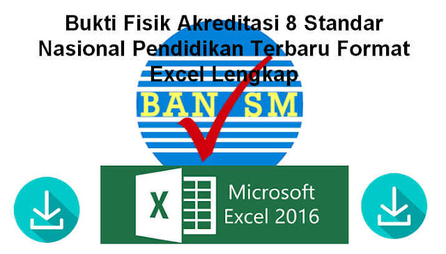 Bukti Fisik Akreditasi 8 Standar Nasional Pendidikan Terbaru Format Excel Lengkap