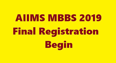 AIIMS MBBS 2019: Final Registration Begin, such application