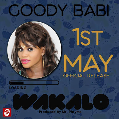 Goody Babi's 'Wakalo' Drops On May 1