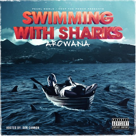 "#AlbumOfTheWeek ""Swimming with Sharks"" by Arowana [Hosted by Don Cannon]"
