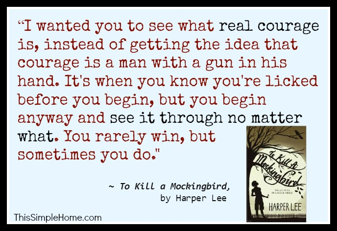 A quote from To Kill a Mockingbird about dying with dignity. (Harper Lee)