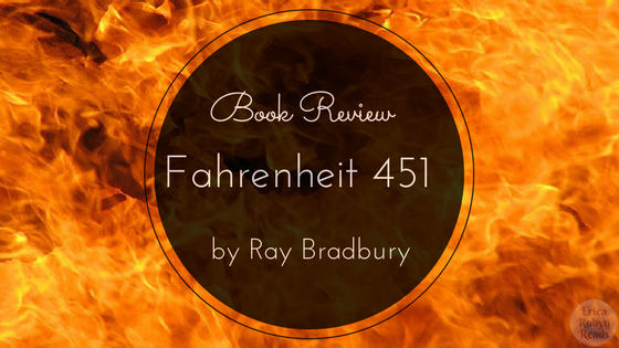 Book Review of Fahrenheit 451 by Ray Bradbury