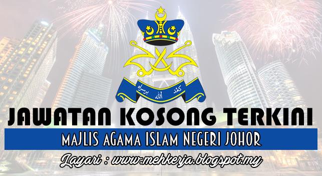 Jawatan Kosong Terkini 2016 di Majlis Agama Islam Negeri Johor