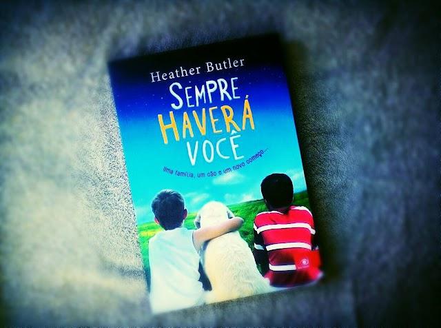 [RESENHA #236] SEMPRE HAVERÁ VOCÊ - HEATHER BUTLER