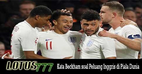 Kata Beckham soal Peluang Inggris di Piala Dunia